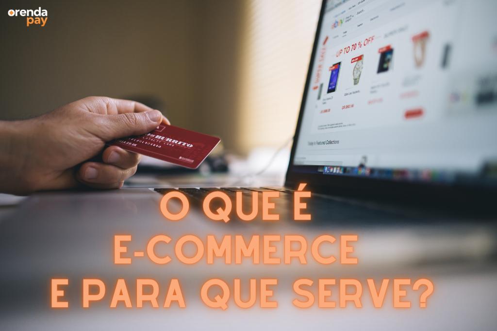 O que é e-commerce e para que serve?